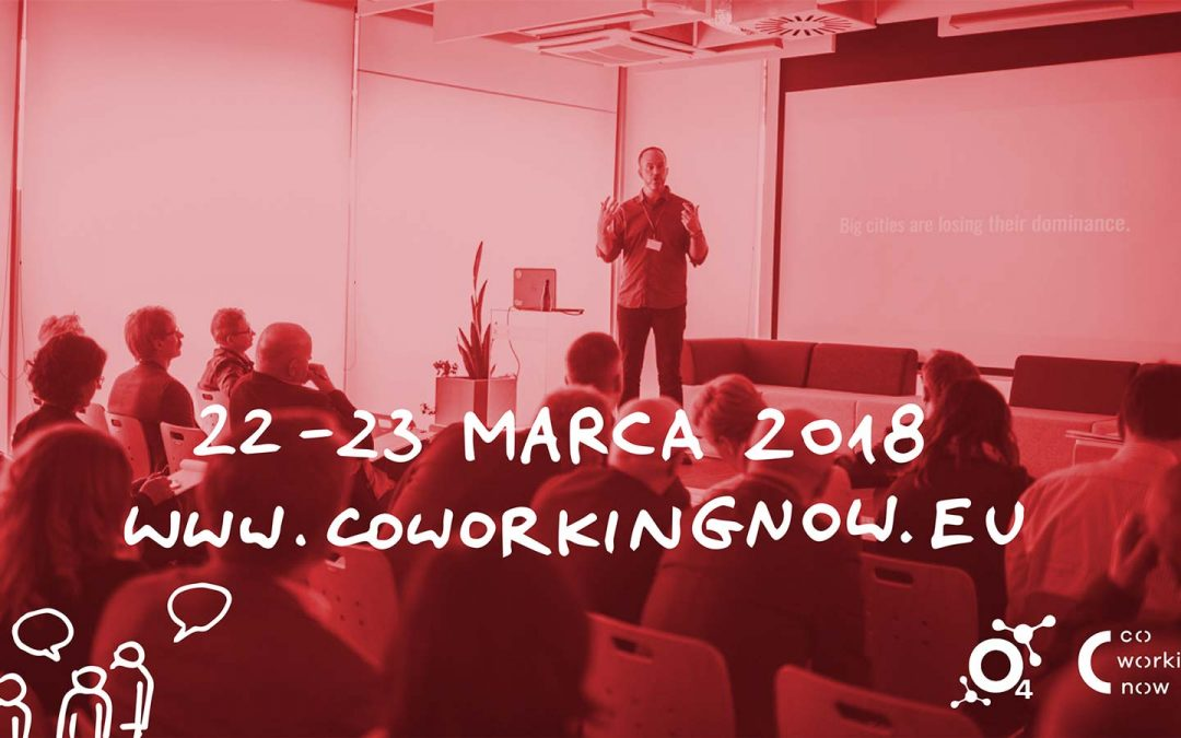 Coworking Now już 22-23 marca 2018 – będziemy tam!