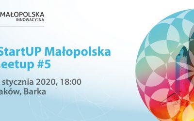 StartUP Małopolska Meetup #5